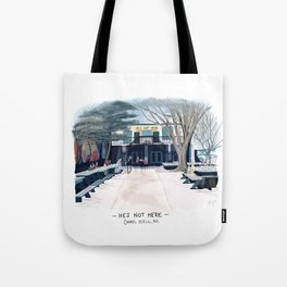 He's Not Here Chapel Hill Tote Bag