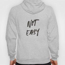Not Easy Hoody