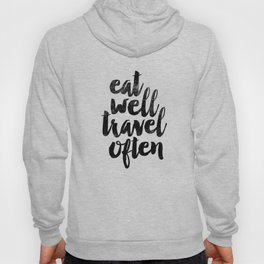Eat Well Travel Often black and white typography poster black-white design bedroom wall home decor Hoody