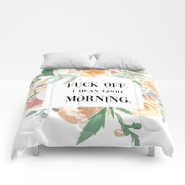 Fuck Off. I Mean Good Morning. Comforters