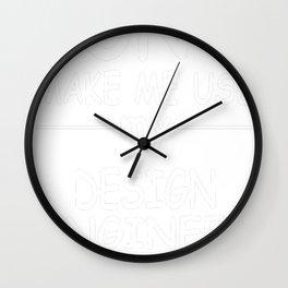 DESIGN-ENGINEER-tshirt,-my-DESIGN-ENGINEER-voice Wall Clock