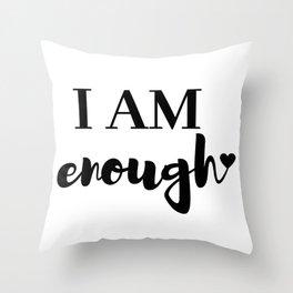 I AM enough <3 Throw Pillow