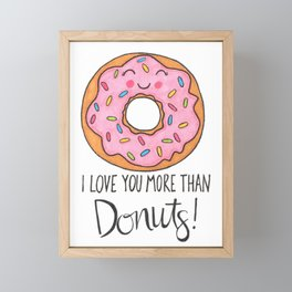 I Love You More Than Donuts Framed Mini Art Print