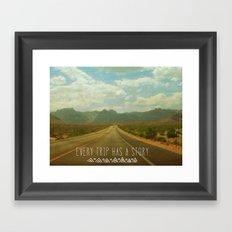 Every trip has a story Framed Art Print