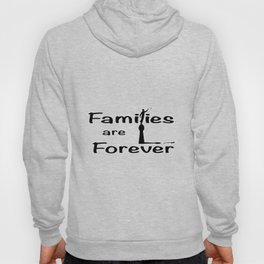 Families Are Forever Hoody