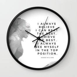 Serena Williams Quote: I Always See Myself In The Top Position Wall Clock