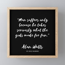 30 |  Alan Watts Quote 190516 Framed Mini Art Print