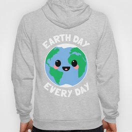 Earth Day Every Day Happy Earth Day 2018 Hoody
