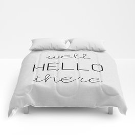 Well Hello There Comforters