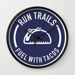 Run Trails Fuel With Tacos Wall Clock