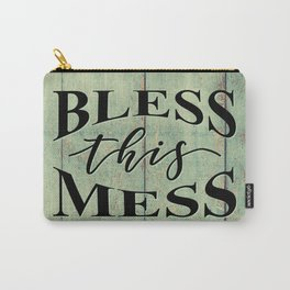 BLESS THIS MESS Carry-All Pouch