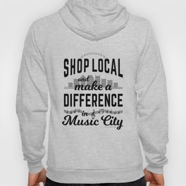 Shop Local and Make a Difference in Music City Hoody