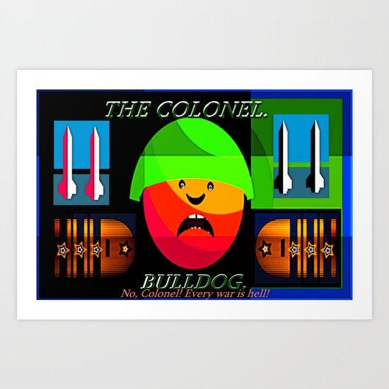 """Colonel """"Bulldog""""! Art Print"""