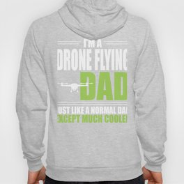 Drone Dad Gift Much Cooler Than Normal Hoody