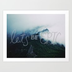 Let's Be Epic Art Print