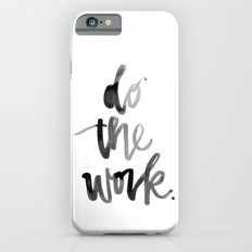 Do the Work iPhone 6s Slim Case