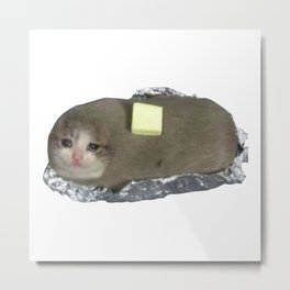Crying Baked Potato Cat with Butter? Metal Print