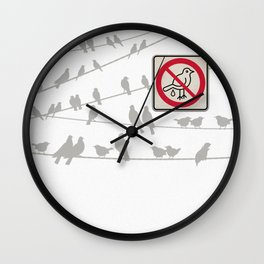 Birds Sign - NO droppings 2 Wall Clock