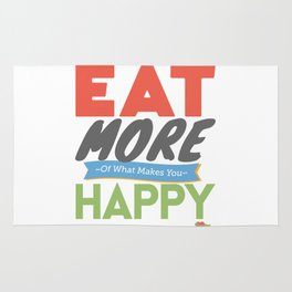 """""""Eat More of What Makes You Happy"""" Rug"""