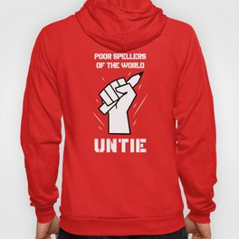 Poor Spellers Of The World Untie Hoody