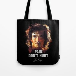 Pain Don`t Hurt - Road House Tote Bag
