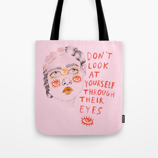 Don't look at yourself through their eyes Tote Bag