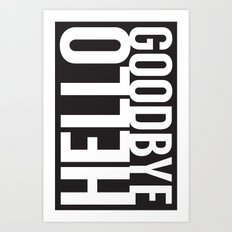 Hello Goodbye Art Print
