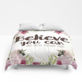 Believe you can and you're halfway there Inspirational Quote Comforters