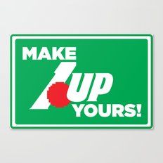 Make 1 Up Yours!  Canvas Print