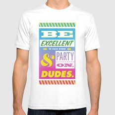 Be Excellent to Each Other And Party On Dudes White MEDIUM Mens Fitted Tee