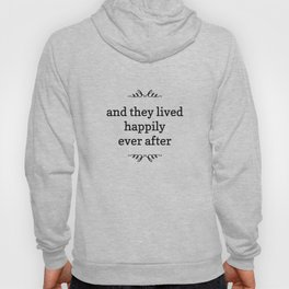 And the lived happily ever after Hoody
