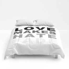 Love Makes Hate Fade Comforters