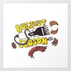 Buzzcut Season Art Print