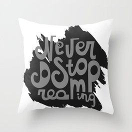 Lettering Never stop dreaming Throw Pillow
