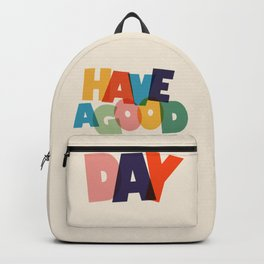 HAVE A GOOD DAY - typography Backpack