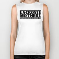 lacrosse Biker Tanks featuring Lacrosse Mothers by YouGotThat.com
