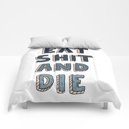 EAT SHIT AND DIE (BLUE) Comforters