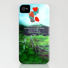there is a field... I'll meet you there. iPhone (4, 4s) Slim Case