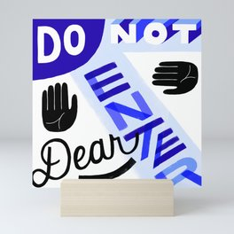 Do Not Enter, Dear Mini Art Print