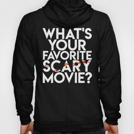 What's Your Favorite Scary Movie? Hoody
