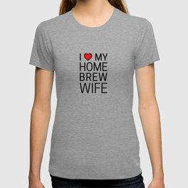 I Heart My Homebrew Wife T-shirt