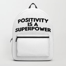 Quote motivational Positivity is a superpower Backpack