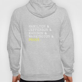 Hamilton, Jefferson, Madison, Washington and Peggy T Shirt Hoody