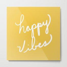 Happy Vibes Yellow Metal Print