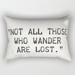 Not all are lost Rectangular Pillow