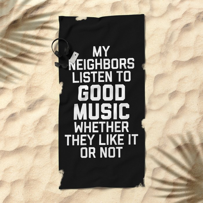 Listen To Music Funny Quote Beach Towel