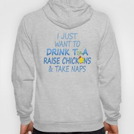Tea, Chickens And Naps Hoody