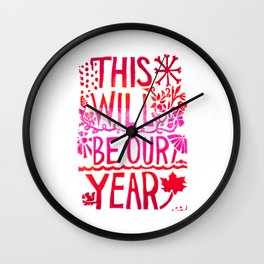 This Will Be Our Year Wall Clock