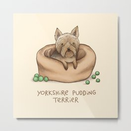 Yorkshire Pudding Terrier Metal Print
