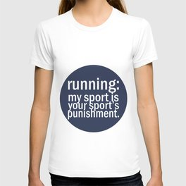 My Sport Is Your Sports Punishment. T-shirt